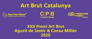 ART BRUT CATALUNYA. XXII Premi Art Brut Agustí de Semir & Conxa Millán 2020