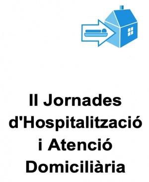 II Jornades d'Hospitalització i Atenció Domiciliària